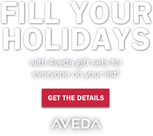Fill your holidays with aveda gift sets for everyone on your list