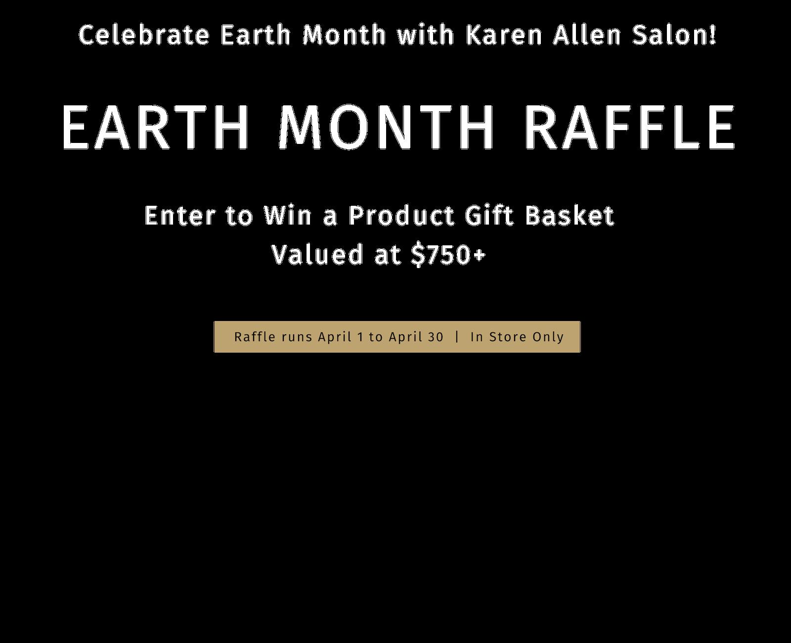 Karen Allen Earth Month Raffle